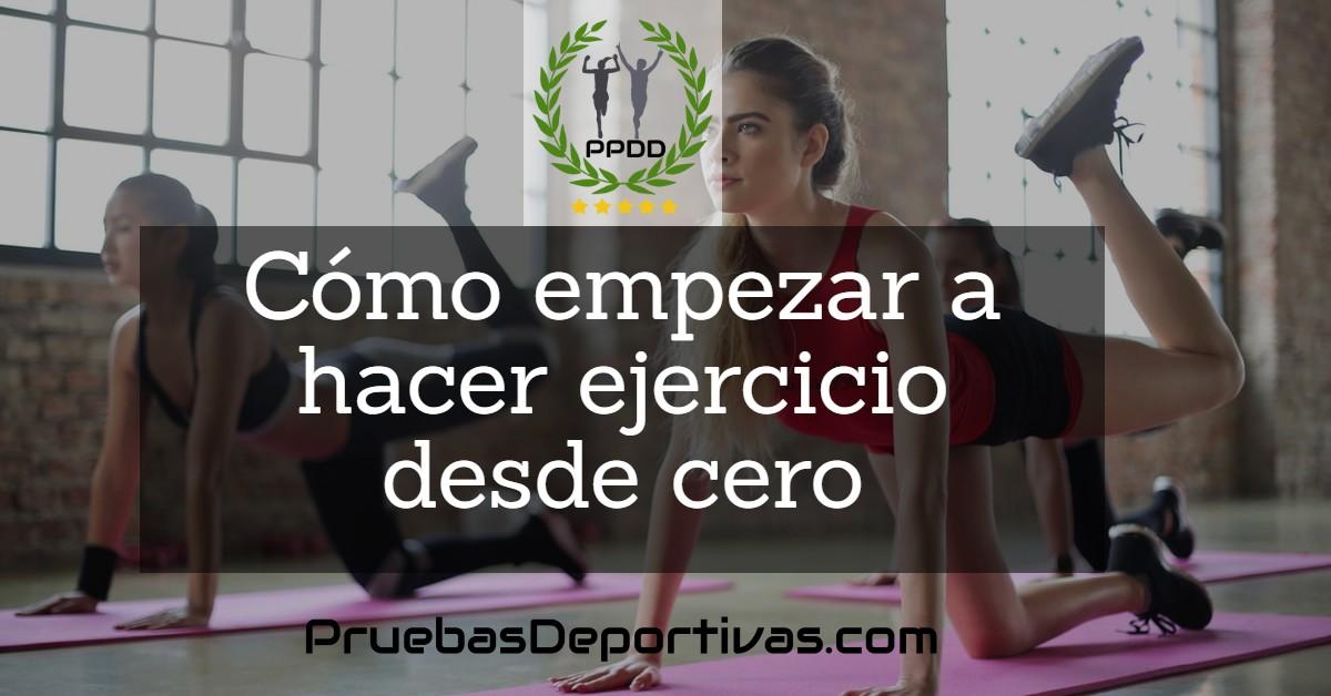 Cómo empezar a hacer ejercicio desde cero