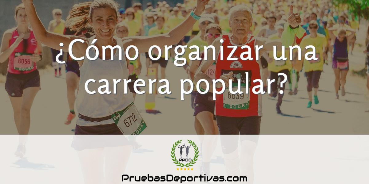 ¿Cómo organizar una carrera popular? ¿Qué hace falta para hacerlo bien?