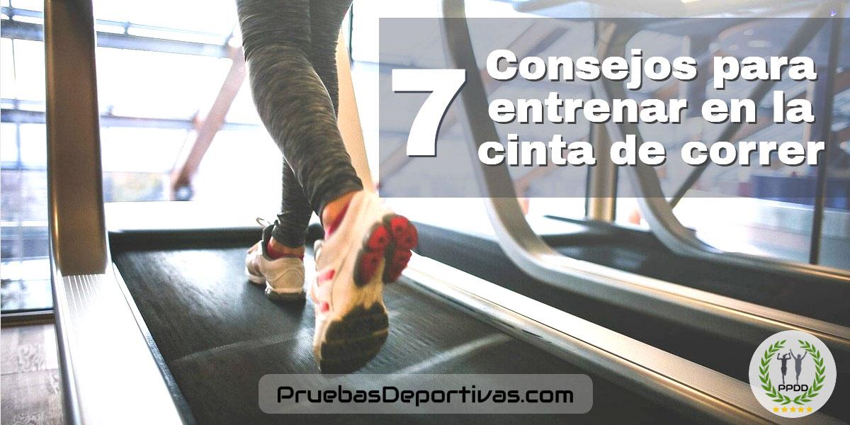 7 Consejos para Entrenar en la cinta de Correr