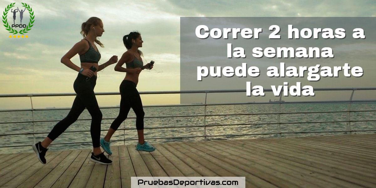 Correr dos horas a la semana puede alargarte la vida