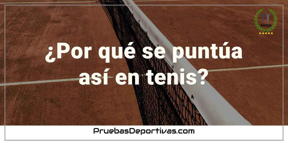 ¿Por qué se puntúa así en tenis? - Puntuación en Tenis