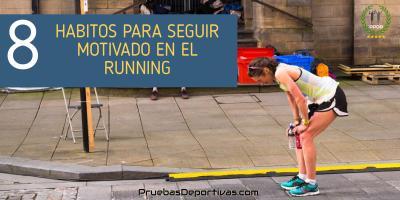 8 Hábitos para seguir motivado en el running