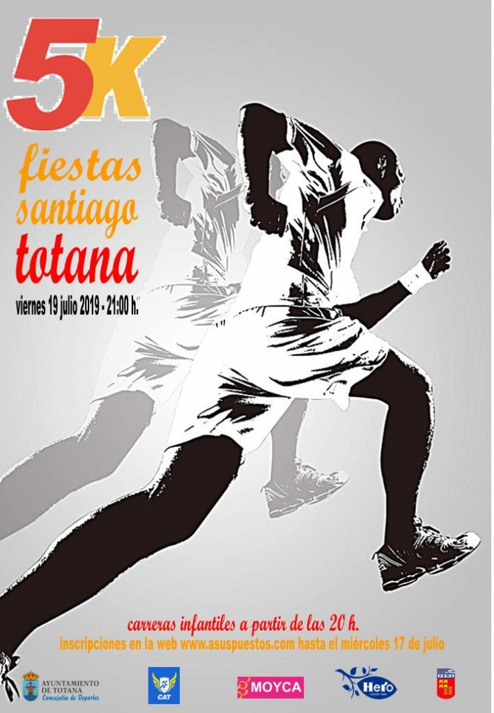 5K FIESTAS DE SANTIAGO TOTANA 2019 - Murcia